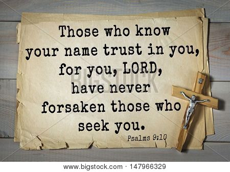 TOP-1000.  Bible verses from Psalms. Those who know your name trust in you, for you, LORD, have never forsaken those who seek you.