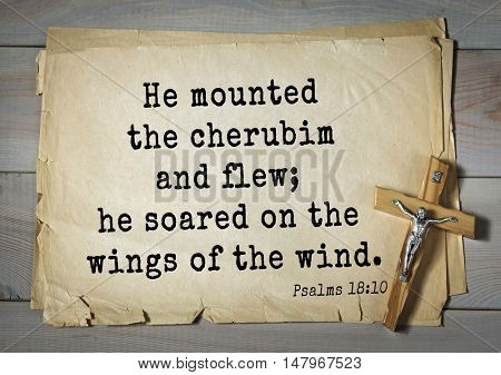 TOP-1000.  Bible verses from Psalms.He mounted the cherubim and flew; he soared on the wings of the wind.
