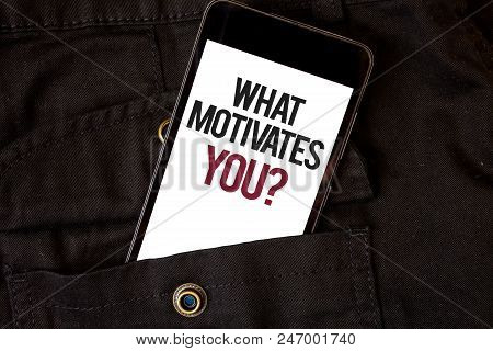 Word Writing Text What Motivates You Question. Business Concept For Passion Drive Incentive Dream As