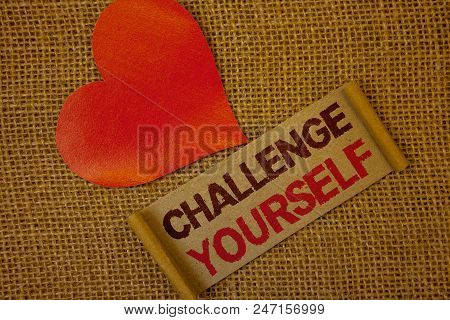 Word Writing Text Challenge Yourself. Business Concept For Overcome Confidence Strong Encouragement