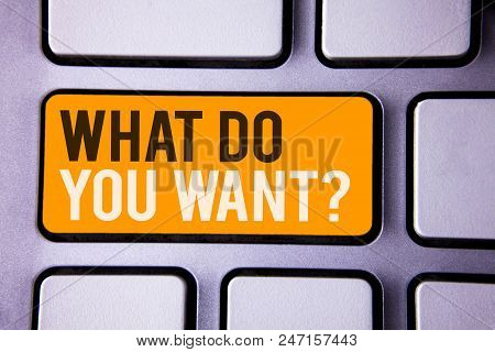 Conceptual Hand Writing Showing What Do You Want Question. Business Photo Text Aspiration Contemplat