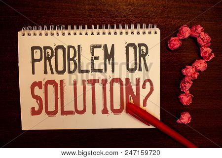Handwriting Text Problem Or Solution Question. Concept Meaning Think Solve Analysis Solving Conclusi