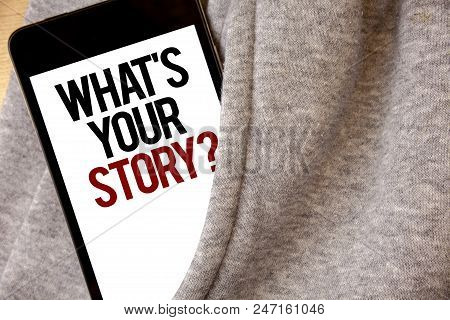 Handwriting Text Writing What's Your Story Question. Concept Meaning Connect Communicate Connectivit