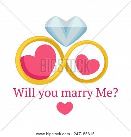 Will You Marry Me Proposal Poster With Rings Symbolizing Eternity And Seasless Love Of Couple. Heart
