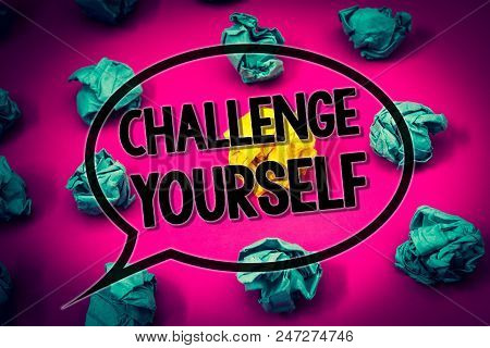 Handwriting Text Challenge Yourself. Concept Meaning Overcome Confidence Strong Encouragement Improv