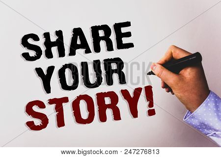 Word writing text Share Your Story Motivational Call. Business concept for Experience Nostalgia Memory Personal Text white background board hand black marker meeting teacher school work poster