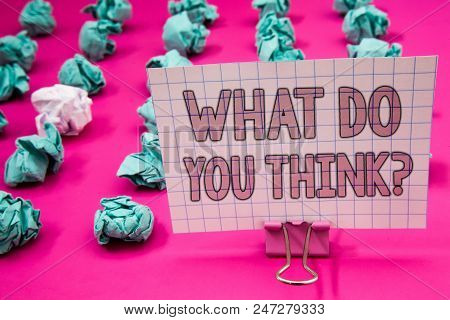 Conceptual Hand Writing Showing What Do You Think Question. Business Photo Showcasing Opinion Sentim
