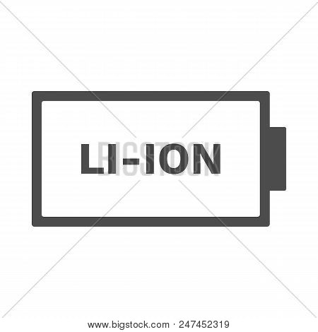 Lithium-ion Battery Icon. Li-ion Symbol. Vector. Isolated On White Background.