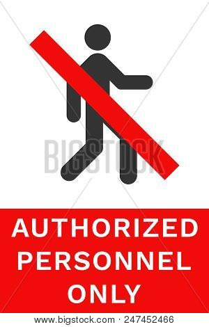 Authorized Personnel Only Sign. Strikethrough Human Silhouette. Vector.