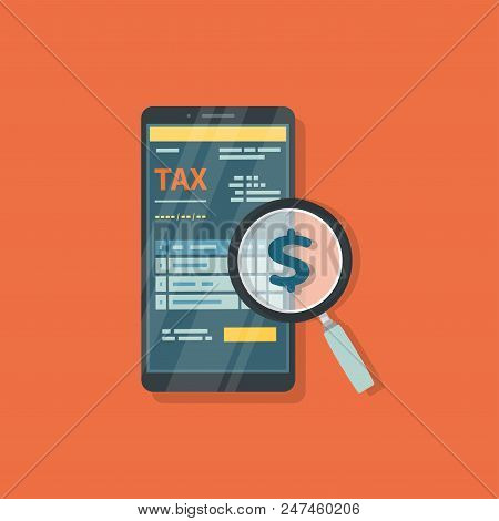 Tax Form On The Phone Screen With Magnifying Glass. Online Tax Mobile Payment Via Smartphone. Inspec