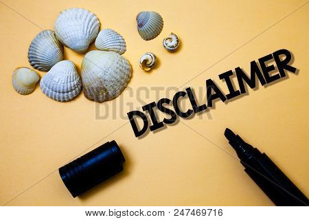 Conceptual Hand Writing Showing Disclaimer. Business Photo Text Terms And Conditions Statement To De