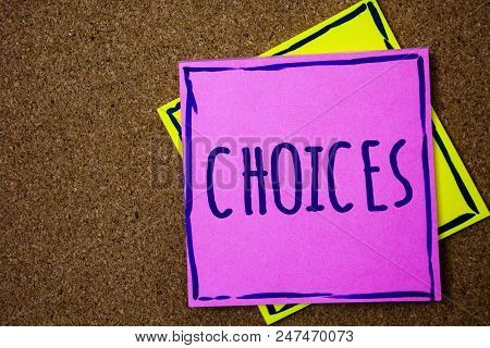 Conceptual Hand Writing Showing Choices. Business Photo Text Preference Discretion Inclination Disti