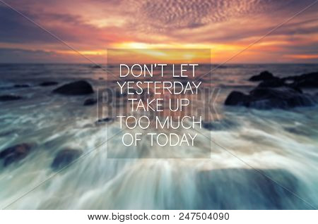 Motivational And Inspiration Quote - Don;t Let Yesterday Take Up Too Much Of Today. Retro Style.