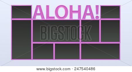 Collage Of Photo Frames Vector Illustration, Background. Sign Aloha And Blank Photo Frames For Inser