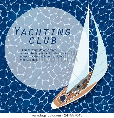 Yachting Club Banner. Top View Sail Boat On Deep Blue Sea Water. Luxury Yacht Race, Sea Sailing Rega