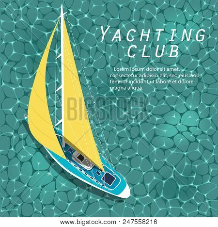 Yachting Club Banner. Yachting Sport Layout. Top View Sail Boat On Blue Sea Water. Luxury Yacht Race