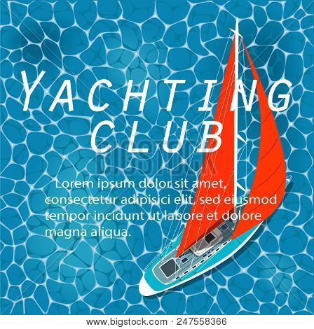 Yachting Club Banner. Yacht Sailing Layout. Top View Sail Boat On Deep Blue Sea Water. Luxury Yacht