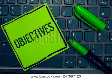 Conceptual Hand Writing Showing Objectives. Business Photo Text Goals Planned To Be Achieved Desired