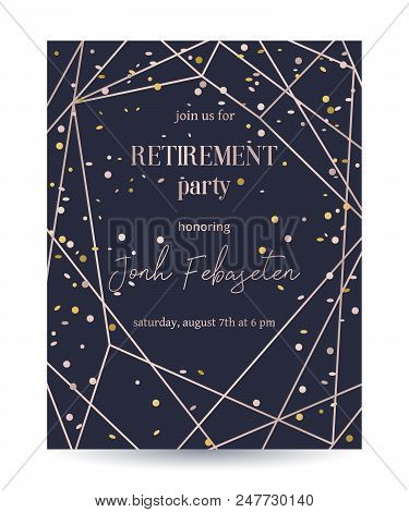 Retirement Party Invitation. Design Template With Rose Gold Polygonal Frame And Confetti. Vector Ill