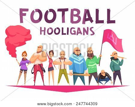 Criminal Composition With Cartoon Style Human Characters Of Football Hooligans With Missiles Flags A