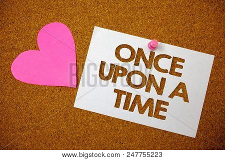 Handwriting Text Once Open A Time. Concept Meaning Telling Story Fairytale Story Historical Event No