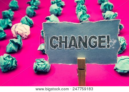 Handwriting text writing Change Call. Concept meaning Alteration Adjustment Diversion Revision Transition Modification Clothespin holding green paper crumpled papers ideas mistakes several tries poster