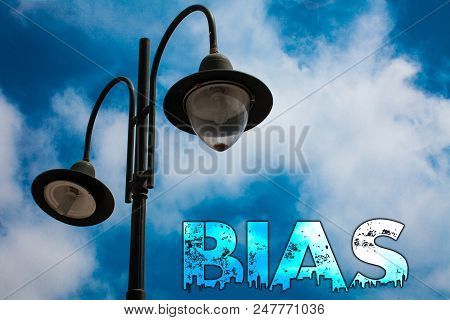 Word writing text Bias. Business concept for Unfair Subjective One-sideness Preconception Inequality Bigotry Light post blue cloudy clouds sky ideas message enlighten reflections poster