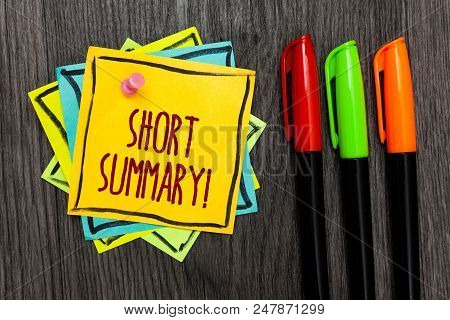 Text sign showing Short Summary Motivational Call. Conceptual photo Brief statement of main points clear Three marker pens four small art papers important informative memories poster