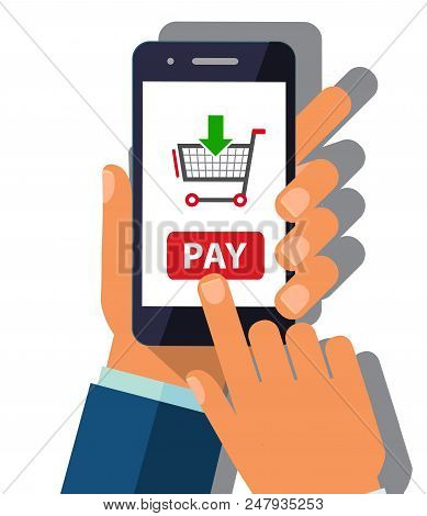 Human Hand Holding Mobile Phone With Shopping Basket And Pay Button On The Screen. Vector Illustrati