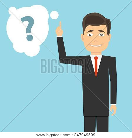 A Man With A Raised Index Finger And A Question Mark. A Man Pondering The Problem. Flat Design, Vect