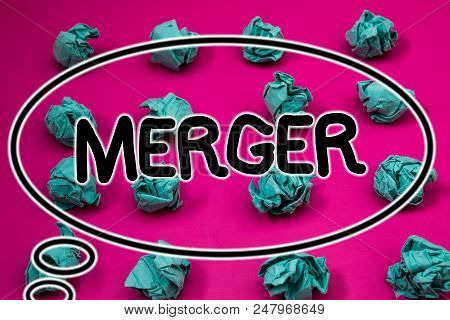 Word Writing Text Merger. Business Concept For Combination Of Two Things Or Companies Fusion Coaliti