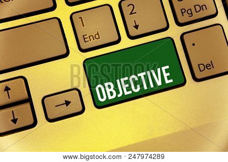 Conceptual Hand Writing Showing Objective. Business Photo Text Goal Planned To Be Achieved Desired T