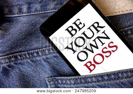 Conceptual Hand Writing Showing Be Your Own Boss. Business Photo Text Start Company Freelancing Job