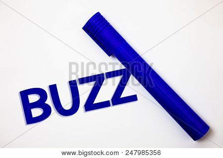 poster of Handwriting text Buzz. Concept meaning Hum Murmur Drone Fizz Ring Sibilation Whir Alarm Beep Chime Ideas messages white background blue marker feelings intentions