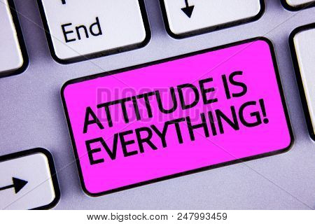 Handwriting Text Attitude Is Everything. Concept Meaning Personal Outlook Perspective Orientation Be