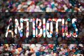 Text sign showing Antibiotics. Conceptual photo Antibacterial Drug Disinfectant Aseptic Sterilizing Sanitary Blurry candies candy ideas message reflection sweets thoughts communicate poster