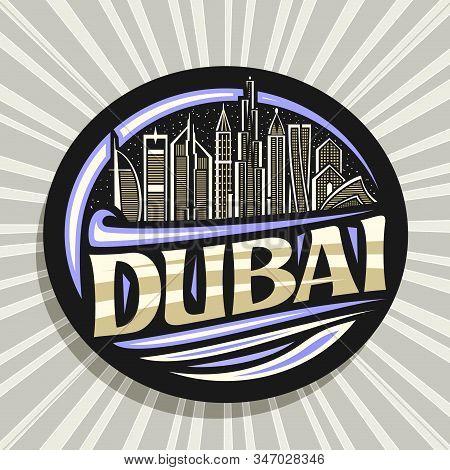 Vector Logo For Dubai, Black Decorative Round Sticker With Draw Illustration Of Modern Dubai Citysca