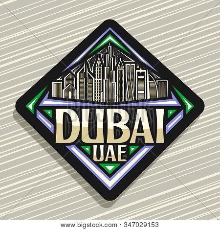 Vector Logo For Dubai, Black Decorative Rhombus Sticker With Line Illustration Of Modern Dubai Citys