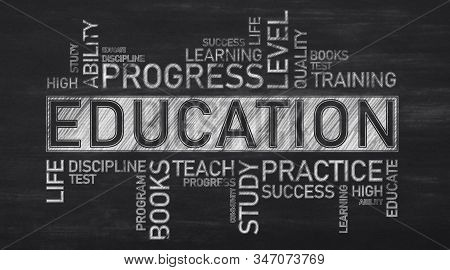 Educational Concept. Education Wordcloud With Words Practice, Learning On Black Chalkboard Backgroun