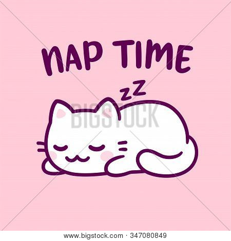 Cute Cartoon Cat Sleeping With Text Nap Time. Adorable Kawaii Kitty Hand Drawn Doodle. Isolated Vect