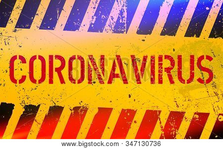 Coronavirus Warning Sign. Infectious Virus In China. Coronavirus Outbreak. Quarantine Zone.