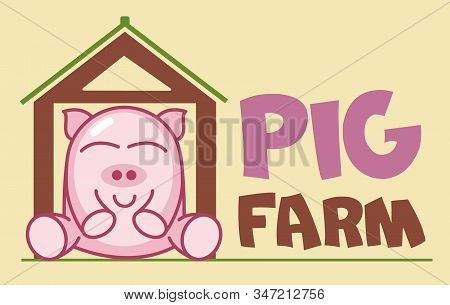 Vector Logo Of сute Funny Smiling Cartoon Pig Sitting In A Barn. Modern Humorous Logo Template With