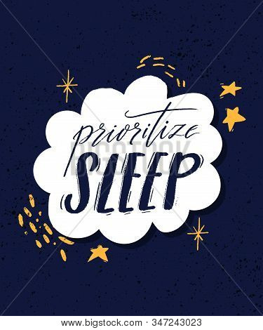 Prioritize Sleep. Motivational Quote About Sleeping Quality, Importance Of Unplug And Relax. Modern