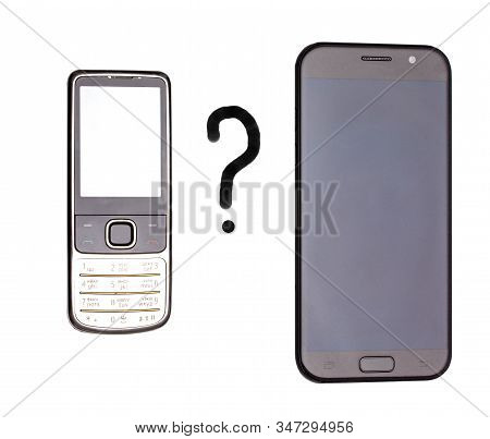 The Old Push Button Cell Phone And The New Modern Smartphone Choose Between Technologies