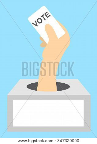 A Hand From The Ballot Box Holds A Ballot Card With The Word Vote. Vector Illustration For President