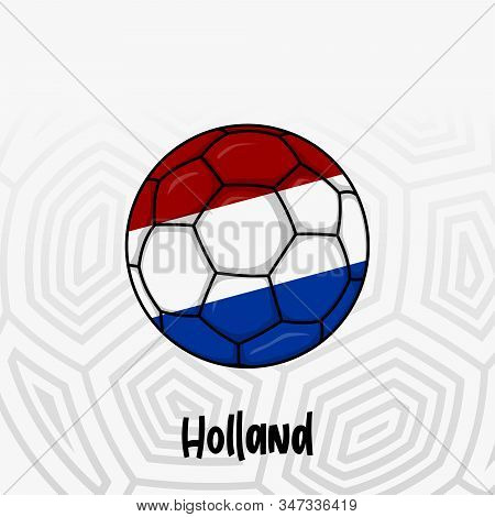Ball Flag Of Netherlands, Football Championship Banner, Vector Illustration Of Abstract Soccer Ball