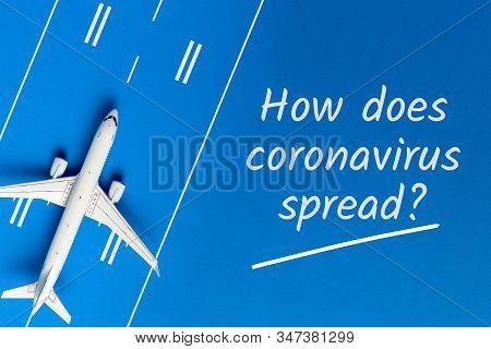 How Does Coronavirus Spread - Novel Coronavirus Outbreak - 2019-ncov. Travel And The Spread Of The D