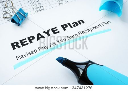 Revised Pay As You Earn Repayment Repaye Plan.