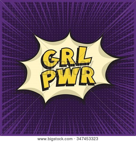 Grl Pwr Short Quote Lettering In Violet Comic Pop Art Style. Girl Power Abbreviation In Speech Bubbl