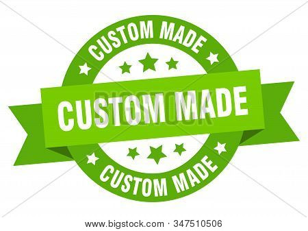 Custom Made Ribbon. Custom Made Round Green Sign. Custom Made